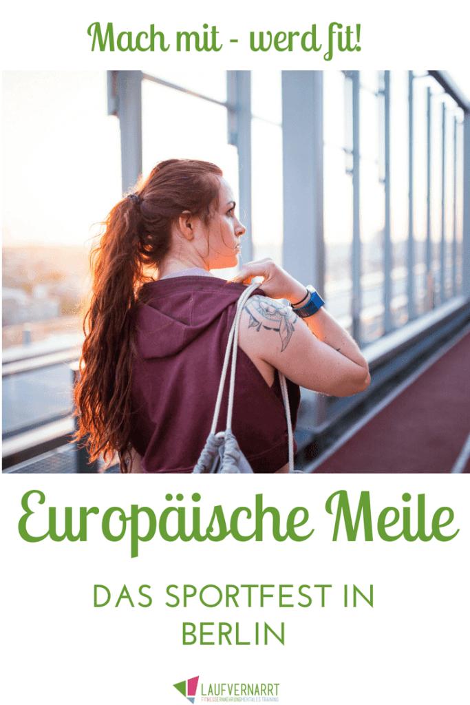 Berlin wird bunt und gesund - im Rahmen der Europäischen Meile erwarten dich sieben tolle Tage voller Infos und Aktionen rund um Gesundheit und Sport.