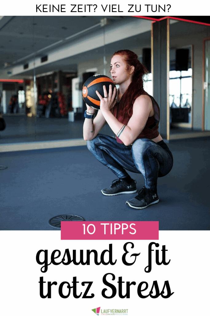 Du hast viel Stress, willst aber trotzdem gesund und fit bleiben? Hier kommen die besten Tipps!