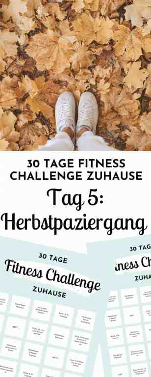 Tag 5 der 30 Tage Fitness Challenge zuhause gibt dir Impulse für mehr #Selbstfürsorge mit einem kurzen Herbstspaziergang. Nimm dir eine kleine Auszeit und sorge für Entspannung und Wohlbefinden!