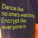 Dance like no one's watching. Encrypt like everyone is watching