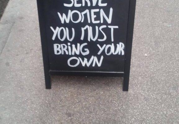 We do not server woman, wait...