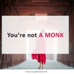 You're not a monk