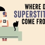 The Historical Origins of Common Superstitions