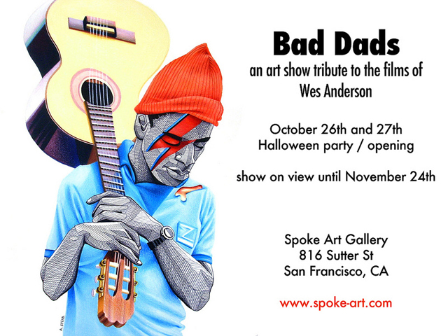 Bad Dads, An Art Show Tribute To Wes Anderson Films at Spoke Art