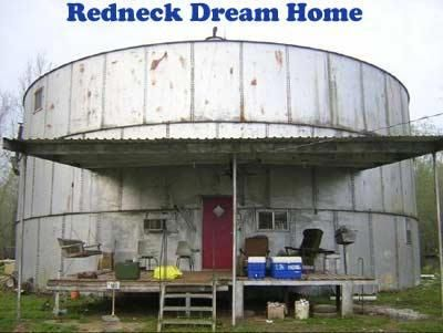 Redneck dream home image, a converted holding tank.