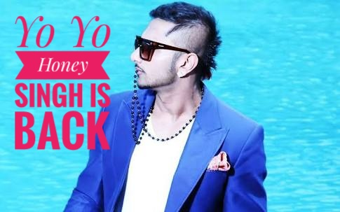Yo Yo Honey Singh is Back !!