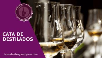Cata de destilados El blog de Lau Malbec