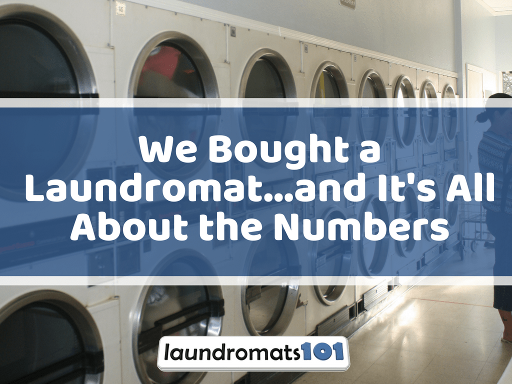We Bought A Laundromat And It S All About The Numbers Laundromats101