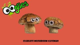 ooglies-clueless-mushroom-cavemen