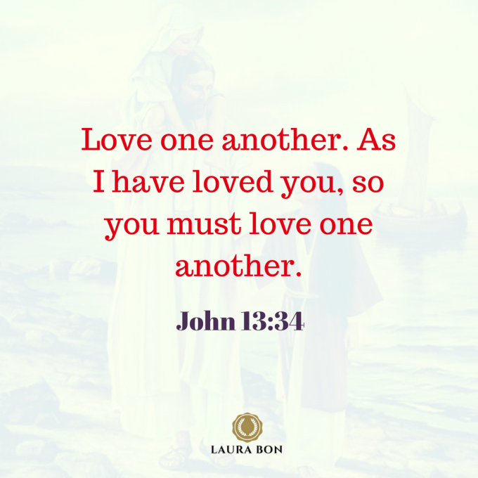 Love one another. As I have loved you, so you must love one another..png