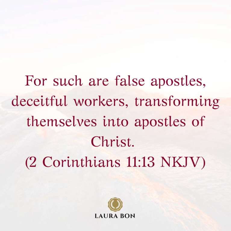 For such are false apostles, deceitful workers, transforming themselves into apostles of Christ. (2 Corinthians 11_13 NKJV).png