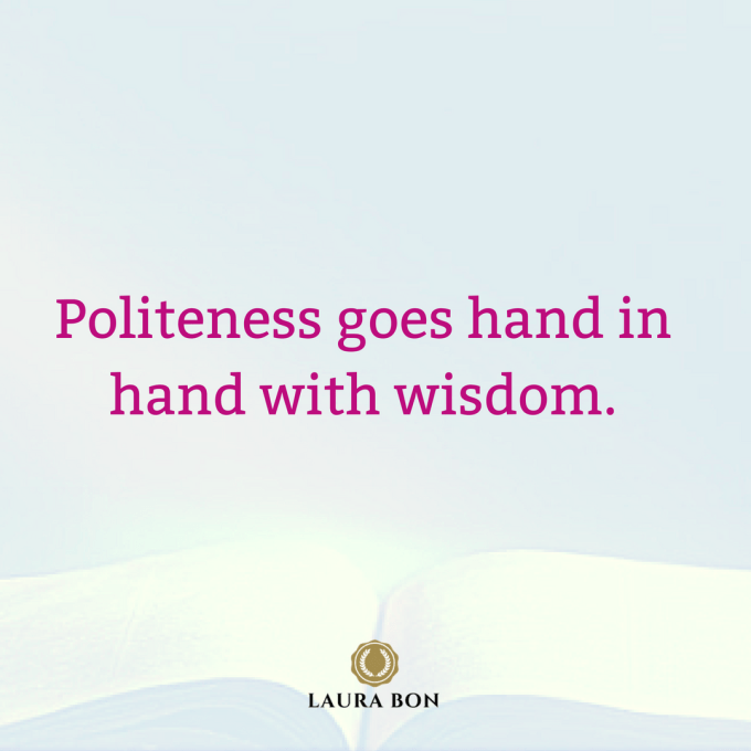 politeness goes hand in hand with wisdom. (1).png
