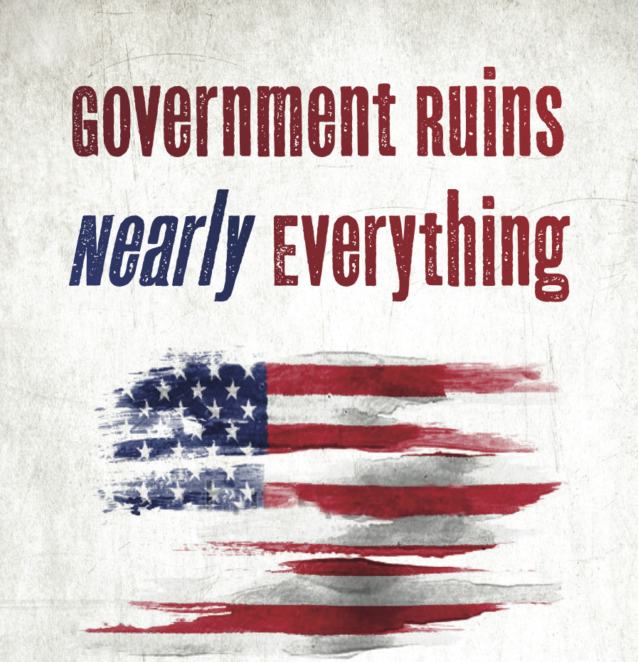 Government Ruins Nearly Everything