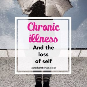 Chronic illness and the loss of self