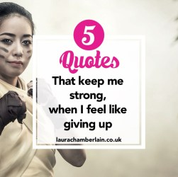 Five quotes that keep me strong, when I feel like giving up