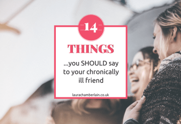 Fourteen things you should say to your chronically ill friend
