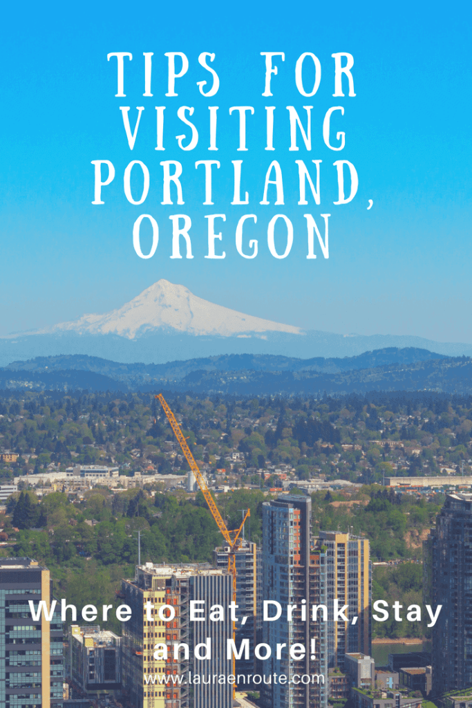 Tips for Visiting Portland, Oregon - www.lauraenroute.com