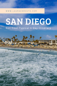 San Diego Not Your Typical 4 Day Itinerary - www.lauraenroute.com