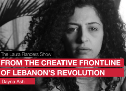 The Revolution in Lebanon: Dayna Ash from the creative frontlines
