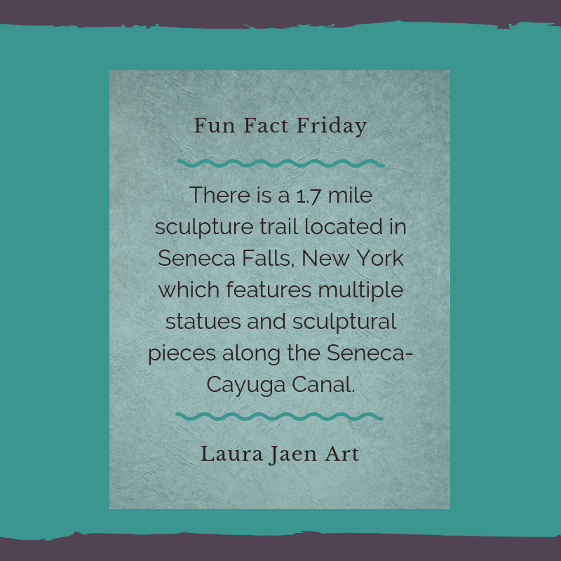 Fun Fact Friday graphic - There is a 1.7 mile sculpture trail located in Seneca Falls, New York which features multiple statues and sculptural pieces along the Seneca-Cayuga Canal