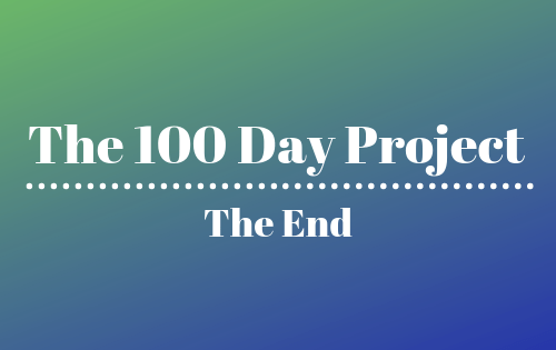 The 100 Day Project: the End blog cover