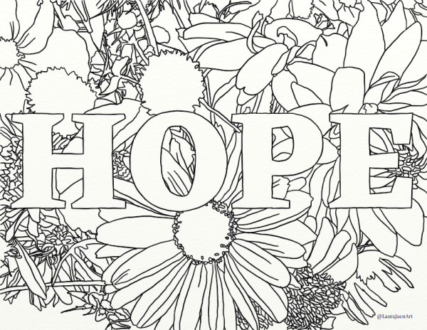 Hope outline coloring page by Laura Jaen Smith. Outline letters of HOPE with flowers in the background.