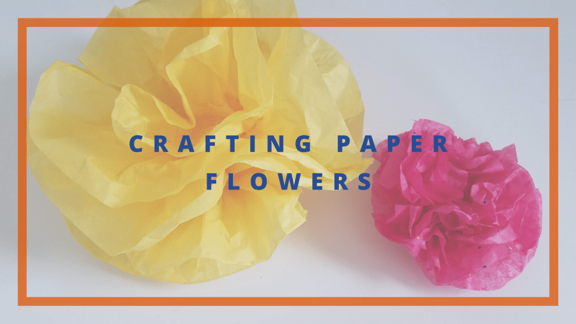 Crafting Paper Flowers blog cover