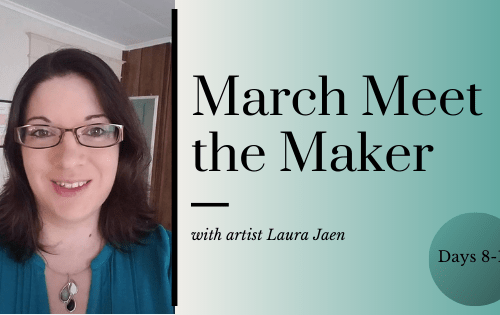 March Meet the Maker: Days 8-14 blog cover
