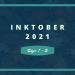 Inktober 2021 Days 1-2 blog graphic