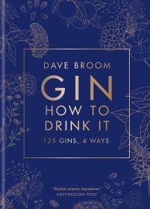 Gin: How to Drink it: 125 Gins, 4 Ways por Mitchell Beazley