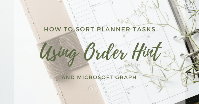 How to Sort Planner Tasks Using Order Hint and Microsoft Graph