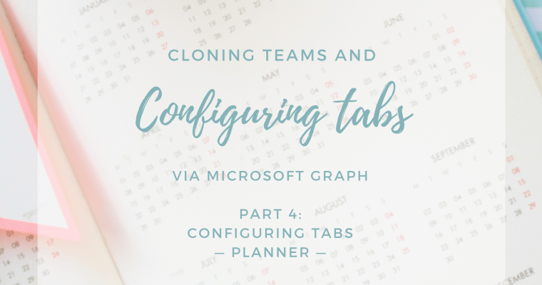 Cloning Teams and Configuring Tabs via Microsoft Graph: Configuring the Planner tab