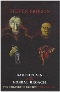 Buchelain and Korbal Broach (vol 1) by Steven Erikson