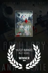 Ancillary Justice - winner of the Hugo Award for Best Novel in 2014