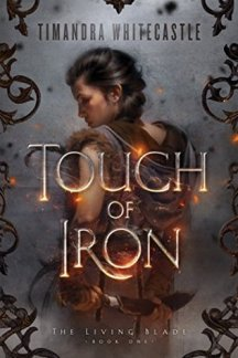 A Touch of Iron by Timandra Whitecastle