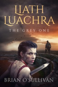 Liath Luachra: The Grey One by Brian O'Sullivan