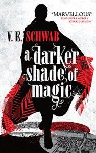 A Darker Shade of Magic by V.E. Schwab