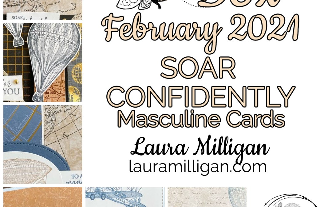 My February 2021 Bee Box – Soar Confidently Masculine Cards
