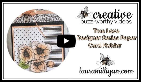 Laura Milligan YouTube Thumbnail - Stampin' Up! True Love DSP Card Holder