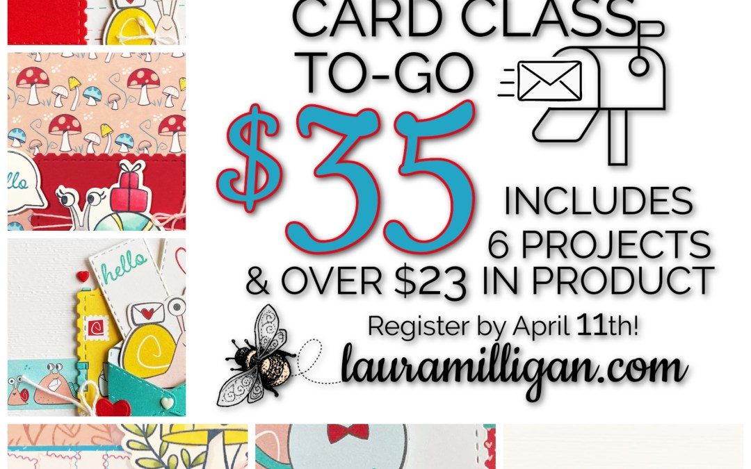 Snail Mail Card Class To-Go Registration is OPEN!