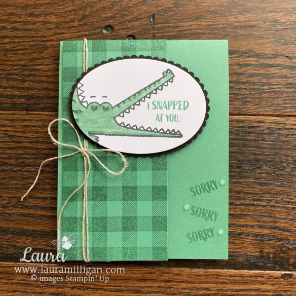create a card that says I'm Sorry with Oh Snap stamp set Laura Milligan demonstrator