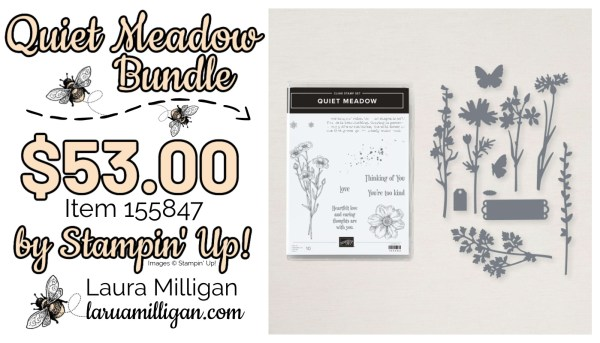 Quiet Meadow Bundle From Stampin' Up! 155847 Cards by Laura Milligan Id Rather Bee Stampin