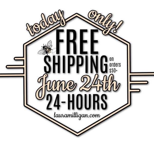 Laura Milligan Free Shipping June 24th today only