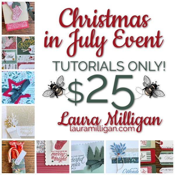 LAURA MILLIGAN Christmas In July Event Tutorials Only