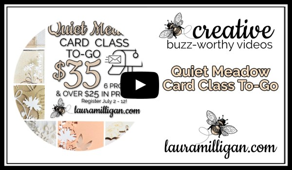 Laura Milligan YouTube Thumbnail - Quiet Meadow Card Class to Go