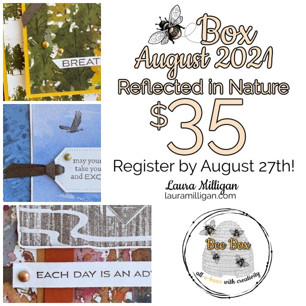 LAURA MILLIGAN BEE BOX August 2021 Reflected in Nature Registration