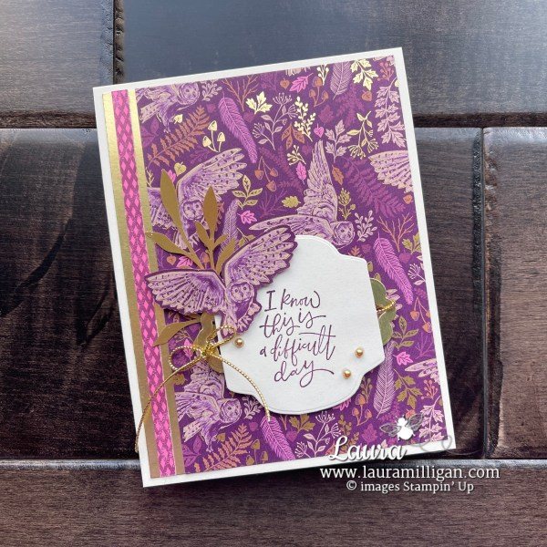 Laura Milligan I Know This is Difficult Card Beauty of Tomorrow Stamp Set by Stampin' Up! Order online 24-7