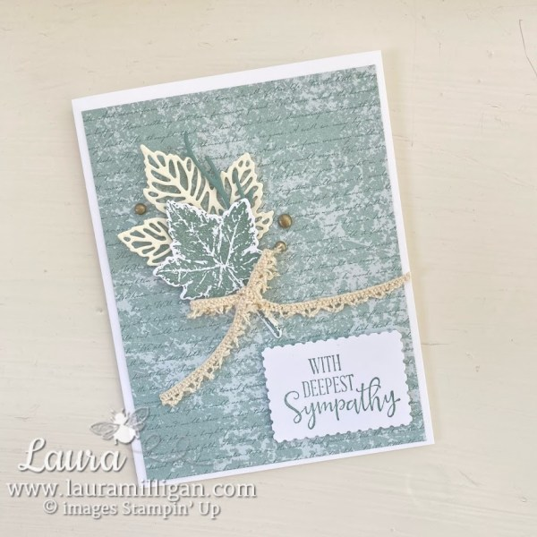 Create a sympathy card hand stamped by Laura Milligan Gorgeous Leaves Bundle by Stampin' Up! Earn Free Product