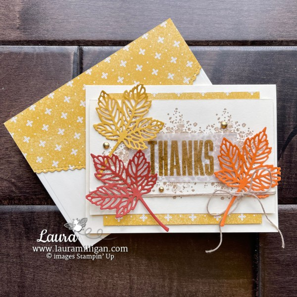 Gorgeous Leaves Bundle Thanks Card by Laura Milligan. Shop Online 24-7 for Stampin' Up! Products Earn Free Bees