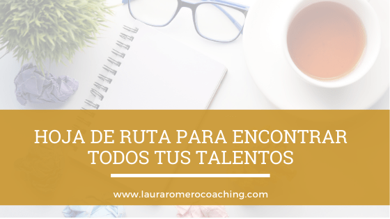 Hoja de ruta para encontrar tus talentos